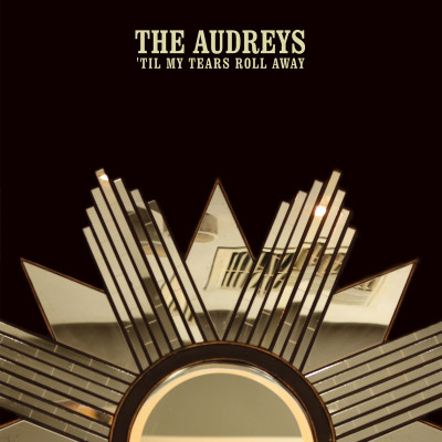 vinyl-the-audreys-tilmytearsrollaway-cover